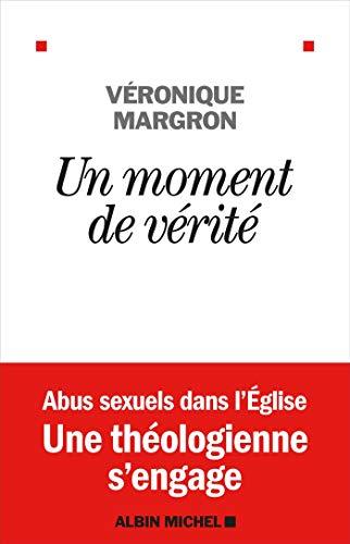 Un moment de vérité par  Véronique Margron, Jérôme Cordelier