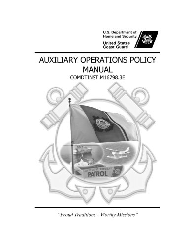 United States Coast Guard AUXILIARY OPERATIONS POLICY MANUAL COMDTINST M16798.3E - United States Coast Guard Auxiliary