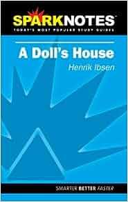 spark notes a doll s house spark notes amazon co uk henrik  spark notes a doll s house spark notes amazon co uk henrik ibsen books