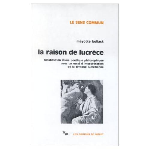 La Raison de Lucrèce : Constitution d'une poétique philosophique avec un essai d'interprétation de la critique lucrétienne