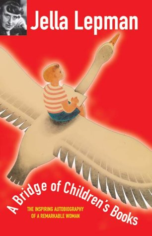 A Bridge of Children's Books: The Inspiring Autobiography of a Remarkable Woman