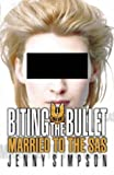 Biting the Bullet: Living with the SAS