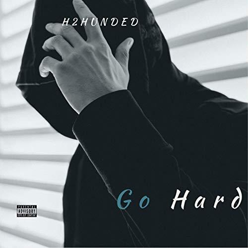 Go Hard [Explicit]