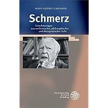 Schmerz: Einschätzungen aus medizinischer, philosophischer und therapeutischer Sicht (Beiträge zur Philosophie. Neue Folge)