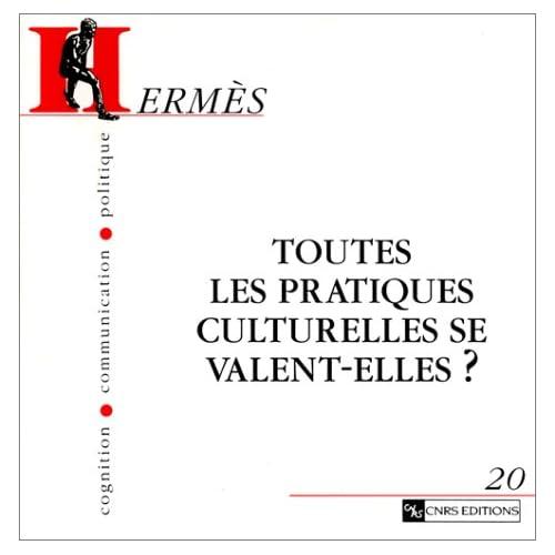 Hermès - Cognition, communication, politique, numéro 20 : Toutes les pratiques culturelles se valent-elles ?