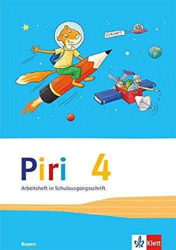 Piri Das Sprach-Lese-Buch / Ausgabe für Bayern: Piri Das Sprach-Lese-Buch / Arbeitsheft in Schulausgangsschrift 4. Schuljahr: Ausgabe für Bayern