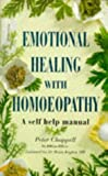 Emotional Healing with Homoeopathy: A practical guide