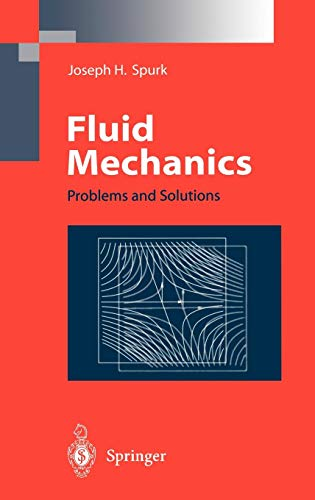 Fluid Mechanics: Problems and Solutions di Joseph H. Spurk