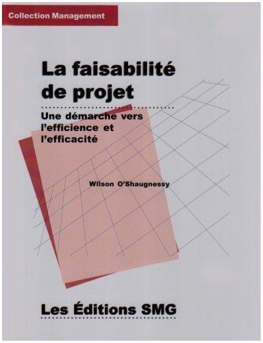 La faisabilit de projet : Une dmarche vers l'efficience et l'efficacit de Wilson O'Shaughnessy (5 novembre 1999) Reli