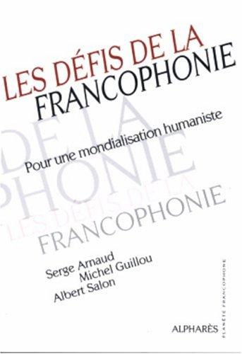 DEFIS DE LA FRANCOPHONIE par MICHEL GUILLOU, SERGE ARNAUD, ALBERT SALON