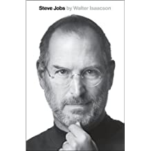 Steve Jobs: A Biography by Walter Isaacson (2011-11-04)