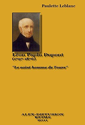 Lon Papin Dupont le saint homme de Tours