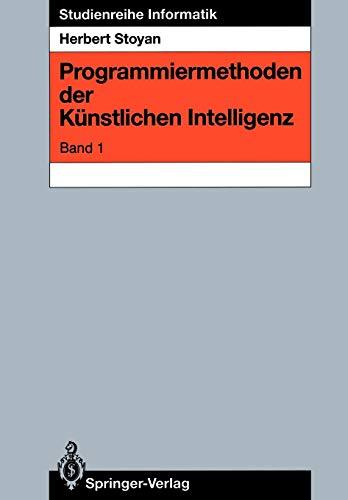 Programmiermethoden der künstlichen Intelligenz: Band 1 (Studienreihe Informatik) (German Edition)
