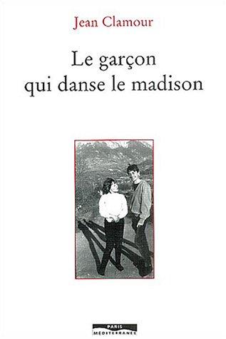 Le garçon qui danse le madison par JEAN CLAMOUR