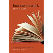 How Novels Work by John Mullan (2008-04-15)
