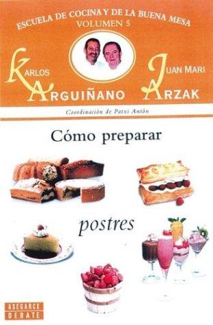 Descargar Libro Como Prepara Postres (Toros (cossio)) de Arguiñano/arzak