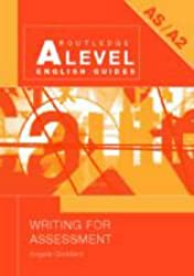 Writing for Assessment (Routledge A Level English Guides)