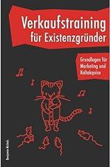 Verkaufstraining für Existenzgründer - Grundlagen für Marketing und Kaltakquise Taschenbuch