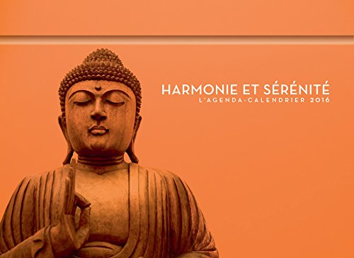 L'agenda-Calendrier Harmonie et sérénité 2016