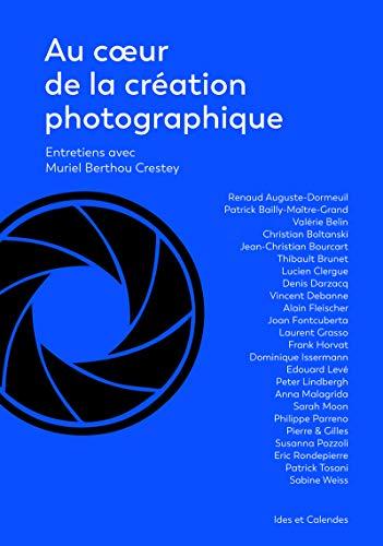 Au coeur de la création photographique par Muriel Berthou crestey