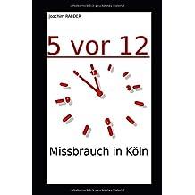 5 vor 12: Missbrauch in Koeln