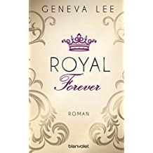 Royal Forever: Roman (Die Royals-Saga 6)