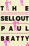 The Sellout: WINNER OF THE MAN BOOKER PRIZE 2016