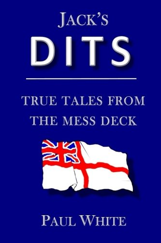 Jacks Dits: True tales from the mess deck