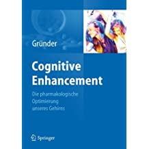Cognitive Enhancement: Die pharmakologische Optimierung unseres Gehirns