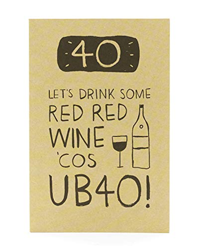 40th Birthday Card - Let's drink some red red wine cos UB40