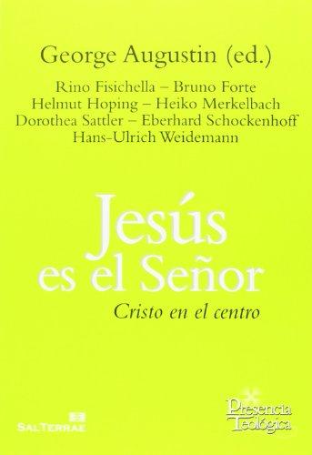 Jesús Es El Señor. Cristo En El Centro (Presencia Teológica)