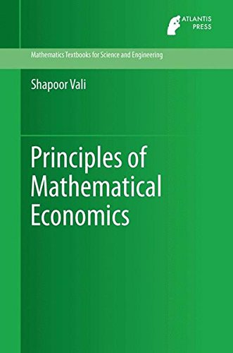 Principles of Mathematical Economics (Mathematics Textbooks for Science and Engineering)