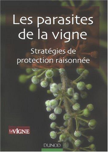 Les parasites de la vigne : Stratégies de protection raisonnée