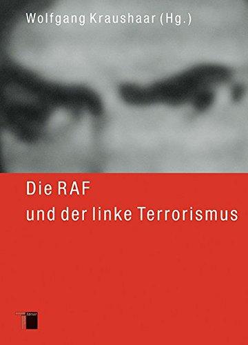 Die RAF und der linke Terrorismus, 2 Bde.