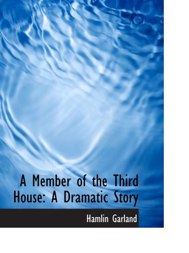 A Member of the Third House: A Dramatic Story