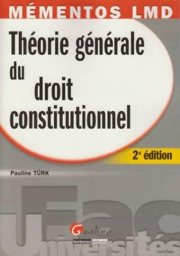 Théorie générale du droit constitutionnel par Pauline Türk