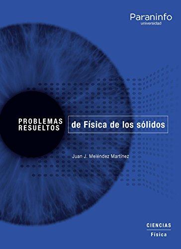 Problemas resueltos de Física de los sólidos por JUAN JOSÉ MELÉNDEZ MARTÍNEZ