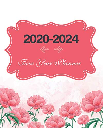 2020-2024 Five Year Planner: Lovely Rose, Weekly Monthly Schedule Organizer Agenda, 60 Month For The Next Five Year with Holidays and Inspirational Quotes -