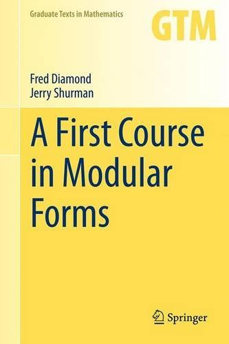 A First Course in Modular Forms (Graduate Texts in Mathematics, Vol. 228) by Fred Diamond (2016-09-14)