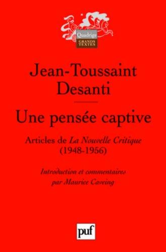 Une pensée captive : Textes publiés dans La Nouvelle Critique (1948-1956)