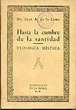 HASTA LA CUMBRE DE LA SANTIDAD. Teología Mística.