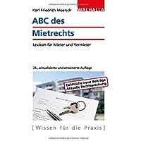 ABC des Mietrechts: Lexikon für Mieter und Vermieter; Walhalla Rechtshilfen