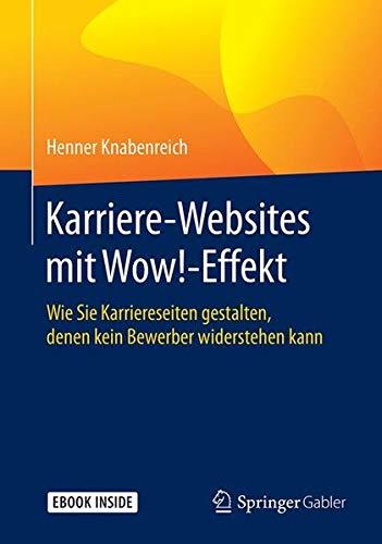 Karriere-Websites mit Wow!-Effekt: Wie Sie Karriereseiten gestalten, denen kein Bewerber widerstehen kann