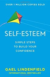 Self Esteem: Simple Steps to Build Your Confidence by Gael Lindenfield (2014-01-16)