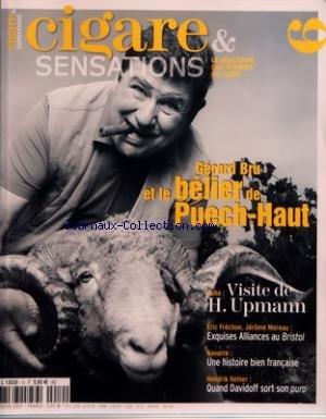 CIGARE ET SENSATIONS [No 10] du 01/12/2007 - GERARD BRU ET LE BELIER DE PUECH-HAUT - CUBA - VISITE DE H. UPMANN - ERIC FRECHON - JEROME MOREAU - EXQUISES ALLIANCES AU BRISTOL - NAVARRE - UNE HISTOIRE BIEN FRANCAISE - HENDRIK KELNER - QUAD DAVIDFF SORT SON PURO