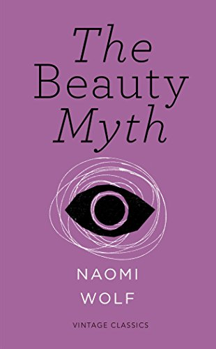 The Beauty Myth (Vintage Feminism Short Editions) por Naomi Wolf