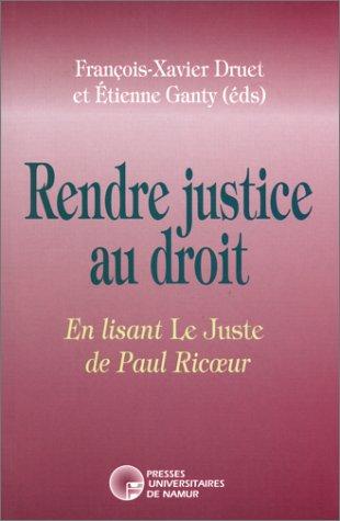 Rendre justice au Droit en lisant le juste de Paul Ricoeur