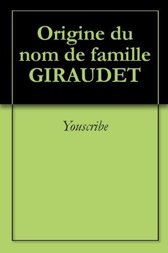 Origine du nom de famille GIRAUDET (Oeuvres courtes) par Youscribe