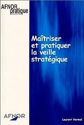 Maîtriser et pratiquer la veille stratégique