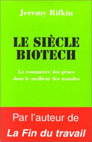 Le Siècle biotech